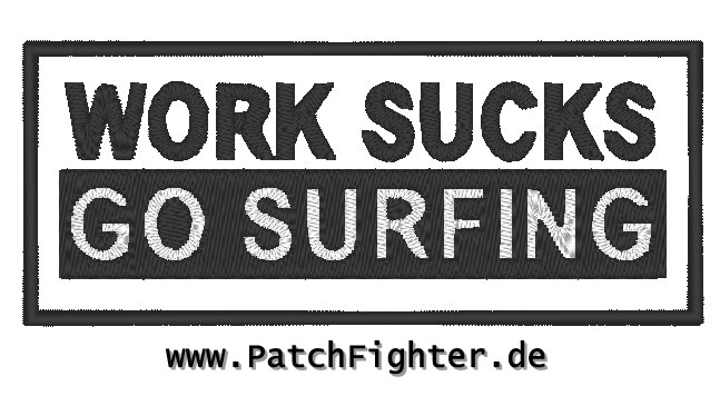 work sucks go surfing