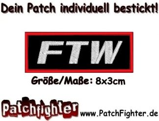 FTW Fuck the World Patch Aufnäher 8x3cm