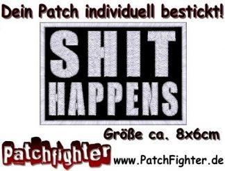 SHIT HAPPENS Patch Aufnäher Abzeichen gestickt 8x6cm