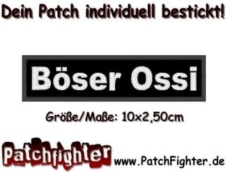 Böser Ossi Aufnäher Patch Stickabzeichen 10x2,50cm